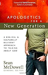 Apologetics for a New Generation: A Biblical and Culturally Relevant Approach to Talking About God (ConversantLife.com)