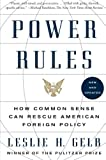 Book cover for Power Rules: How Common Sense Can Rescue American Foreign Policy