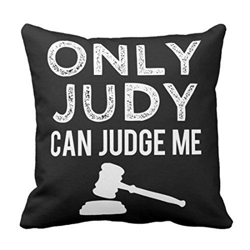 luckyly Throw Pillow Cover Joke Only Judy Can Judge Funny Saying Lawyer Decorative Pillow Case Home Decor Square 18 x 18 Inch Pillowcase -