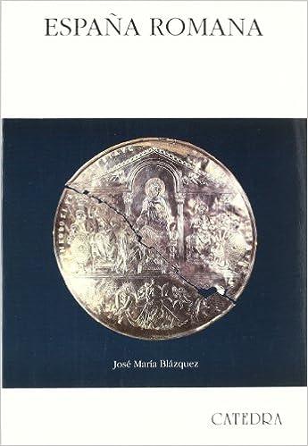 España romana (Historia. Serie mayor): Amazon.es: Blázquez, José María: Libros