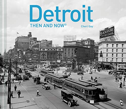 Detroit Then and Now® by Cheri Y. Gay