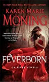 Feverborn: A Fever Novel by  Karen Marie Moning in stock, buy online here