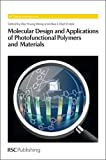 img - for Molecular Design and Applications of Photofunctional Polymers and Materials: RSC (Polymer Chemistry Series) book / textbook / text book