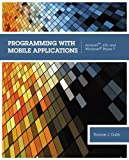 img - for Programming with Mobile Applications: AndroidTM, iOS, and Windows Phone 7 book / textbook / text book