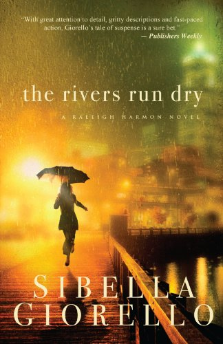 The Rivers Run Dry: A Raliegh Harmon Novel