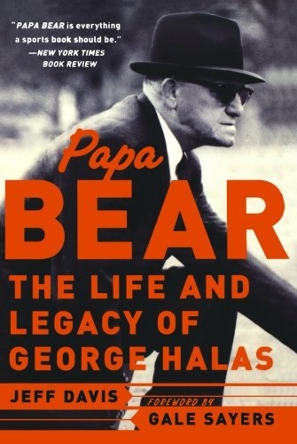 Download Papa Bear: The Life and Legacy of George Halas pdf epub