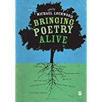 Bringing Poetry Alive: A Guide to Classroom Practice