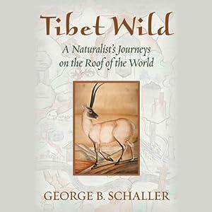 Tibet Wild Audiobook