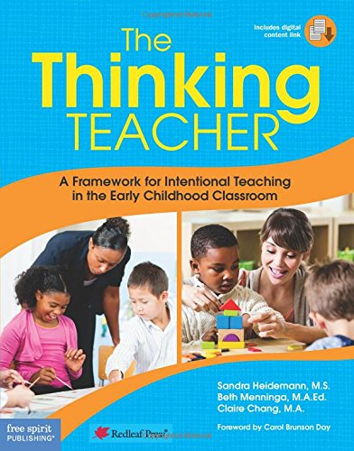 The Thinking Teacher: A Framework for Intentional Teaching in the Early Childhood Classroom