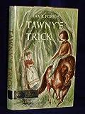 Tawny's Trick, Ina B. Forbus, 0670693855