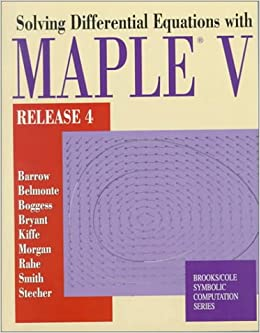 Solving Differential Equations with Maple  V: Release 4 (Brooks / Cole Symbolic Computation Series)