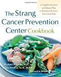 The Strang Cancer Prevention Center Cookbook, Michael P. Osborne and Laura J. Pensiero, 0071424040
