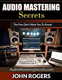 Audio Mastering Secrets: The Pros Don't Want You To Know! (Home Recording Studio, Audio Engineering,...