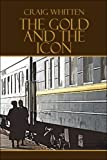 Gold and the Icon, Craig Whitten, 1413752586
