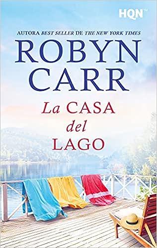 La casa del lago de Robyn Carr