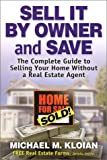Sell It by Owner and Save : The Complete Guide to Selling Your Home Without a Real Estate Agent, Kloian, Michael M., 097073462X