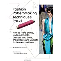 Fashion Patternmaking Techniques Volume 2: Men/Women