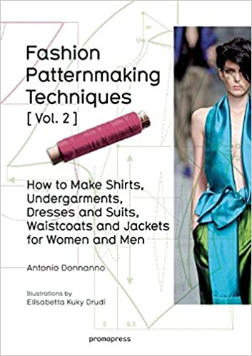 Fashion Patternmaking Techniques Vol 2 Women Men How To Make