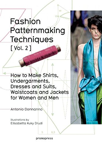 Read Online Fashion Patternmaking Techniques Vol. 2: Women/Men. How to Make Shirts, Undergarments, Dresses and Suits, Waistcoats, Men's Jackets pdf epub