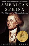 American Sphinx: The Character of Thomas Jefferson