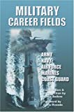 Military Career Fields, Vince Ballew and Chris Hvezda, 0595670148