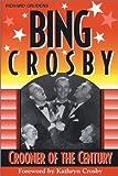 Bing Crosby, Richard Grudens, 1575792486