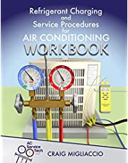 Refrigerant Charging and Service Procedures for Air Conditioning Workbook