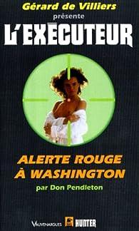 L'exécuteur, tome 152 : Alerte rouge à Washington par Don Pendleton