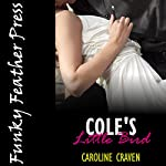 Cole's Little Bird: A BDSM Explicit Erotica Story | Caroline Craven