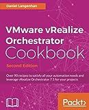VMware vRealize Orchestrator Cookbook - Second Edition