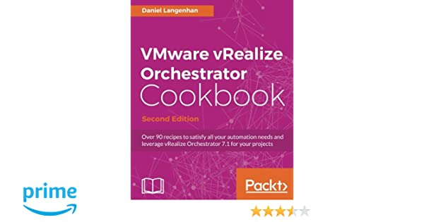 Amazon com: VMware vRealize Orchestrator Cookbook - Second Edition
