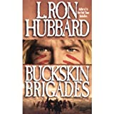 Buckskin Brigades, Murder of a Native American by Lewis and Clark alters Blackfoot History, Now  Bent on Revenge like The Revenant by L. Ron Hubbard: An ... of Native American Blood and Passion