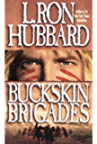 Buckskin Brigades, Murder of a Native American by Lewis and Clark alters Blackfoot History, Now  Bent on Revenge like The Revenant by L. Ron Hubbard