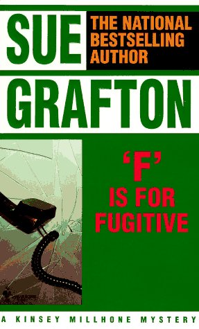 - F Is for Fugitive (Kinsey Millhone Mysteries)