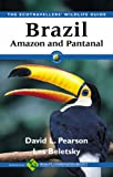 Brazil: Amazon and Pantanal (Ecotravellers' Wildlife Guides)