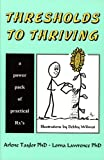 Thresholds to Thriving, Arlene Taylor and Lorna Lawrence, 1887307974