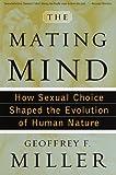 The Mating Mind, Geoffrey Miller, 0385495161