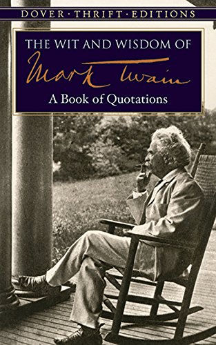 The Wit and Wisdom of Mark Twain: A Book of Quotations (Dover Thrift Editions) by [Twain, Mark]