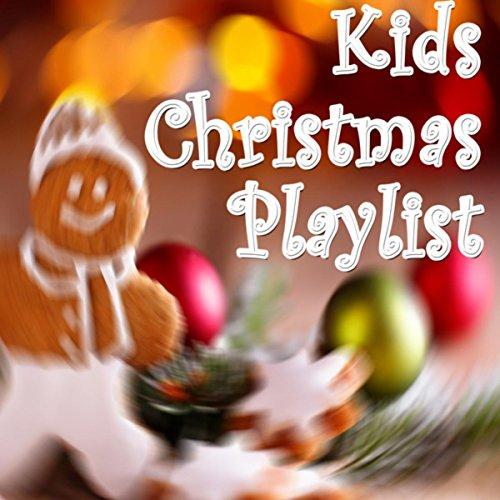 Kids Christmas Playlist - List Play Christmas Songs
