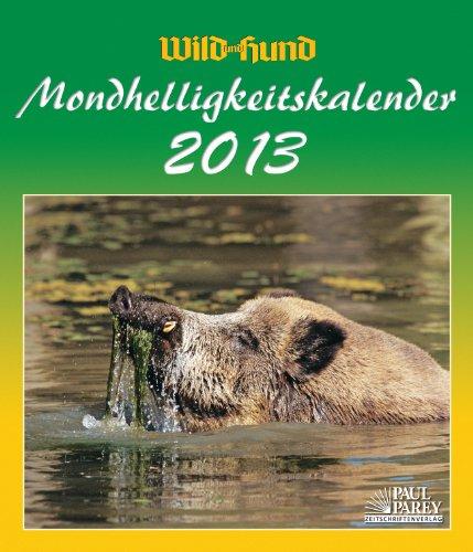 WILD UND HUND Mondhelligkeitskalender 2013