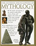The Ultimate Encyclopedia of Mythology: An A-Z Guide to the Myths and Legends of the Ancient World