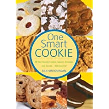 One Smart Cookie: All Your Favorite Cookies, Squares, Brownies and Biscotti ... With Less Fat!