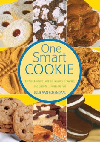 Download One Smart Cookie: All Your Favorite Cookies, Squares, Brownies and Biscotti ... With Less Fat! ebook