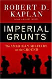 Book cover for Imperial Grunts: The American Military on the Ground