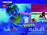 The Youth and Adult Aquatic Program Manual, YMCA of the USA Staff, 0736000488