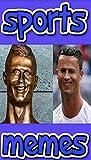 Memes: Sports Funny Memes The Best Sports Stars, Athletes, Teams & Franchise Funny Memes Epic Sports Jokes