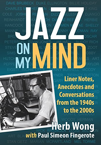 Jazz on My Mind: Liner Notes, Anecdotes and Conversations from the 1940s to the 2000s (Best Musicians Of The 2000s)