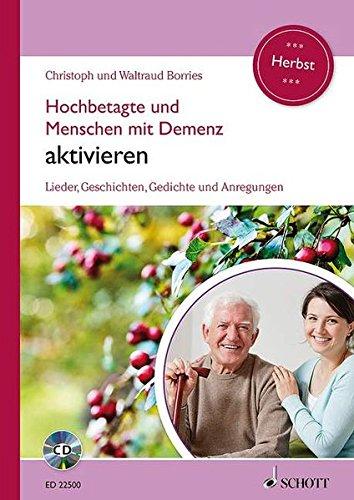 Hochbetagte und Menschen mit Demenz aktivieren: Lieder, Geschichten, Gedichte und Anregungen - Herbst. Band 2. Ausgabe mit CD.
