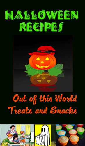 Halloween Recipes Snacks (Halloween Recipes: Out of This World Treats and)