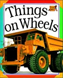Things on Wheels, Deni Bown and Dorling Kindersley Publishing Staff, 1564585492